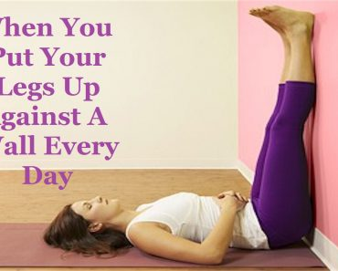 3 Things That Happen When You Put Your Legs Up Against A Wall Every Day!