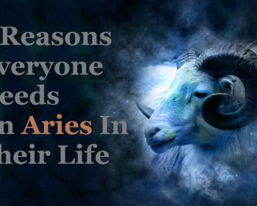 5 Reasons Everyone Needs An Aries In Their Life